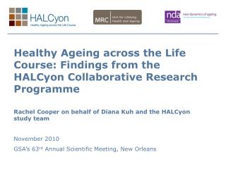 Healthy Ageing across the Life Course: Findings from the HALCyon Collaborative Research Programme