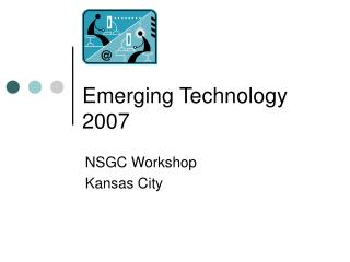 Emerging Technology 2007