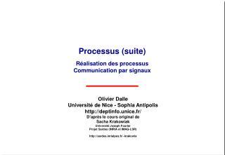 Processus (suite) Réalisation des processus Communication par signaux