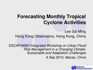 Forecasting Monthly Tropical Cyclone Activities