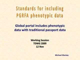 Global portal includes phenotypic data with traditional passport data