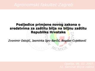 Posljedice primjene novog zakona o  sredstvima za za titu bilja na biljnu za titu  Republike Hrvatske