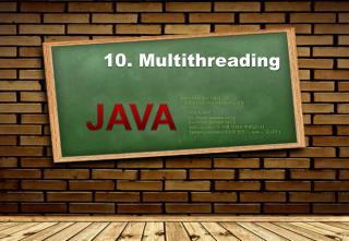 10. Multithreading