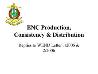 ENC Production, Consistency & Distribution