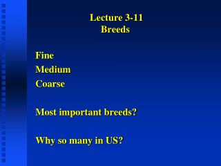 Lecture 3-11  Breeds