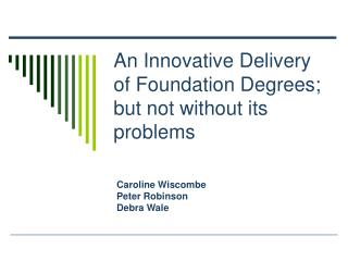 An Innovative Delivery of Foundation Degrees; but not without its problems