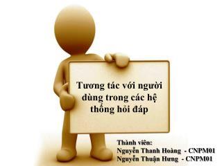 Thành viên: Nguyễn Thanh Hoàng  - CNPM01 Nguyễn Thuận Hưng  - CNPM01