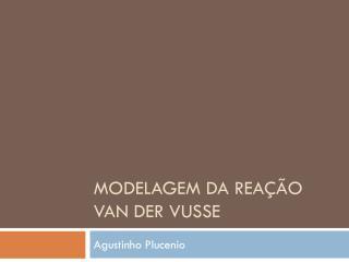 Modelagem da reação  van  der vusse