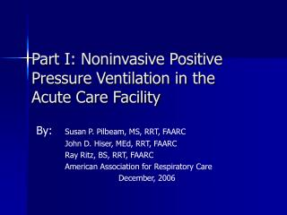 Part I: Noninvasive Positive Pressure Ventilation in the Acute Care Facility