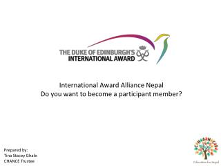 International Award Alliance Nepal Do you want to become a participant member?