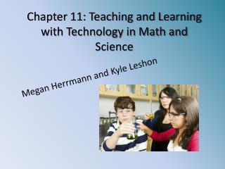Chapter 11: Teaching and Learning with Technology in Math and Science