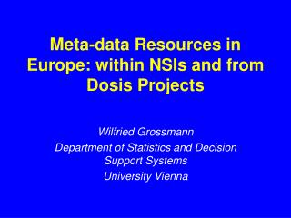 Met a-data Resources in Europe: within NSIs and from Dosis Projects