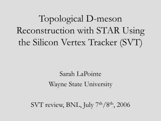 Topological D-meson Reconstruction with STAR Using the Silicon Vertex Tracker (SVT)