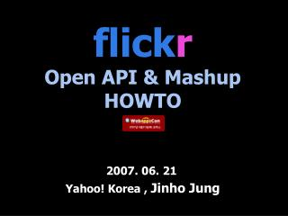 flick r Open API & Mashup HOWTO