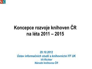Koncepce rozvoje knihoven ČR  na léta 2011 – 2015