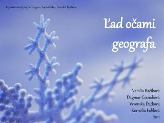 Ľad očami  geografa