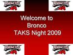 Welcome to  Bronco  TAKS Night 2009