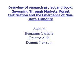 Authors Benjamin Cashore Graeme Auld Deanna Newsom