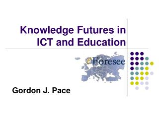 Knowledge Futures in  ICT and Education