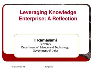 T Ramasami Secretary Department of Science and Technology, Government of India