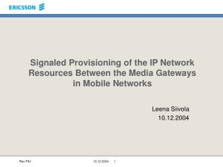 Signaled Provisioning of the IP Network  Resources Between the Media Gateways  in Mobile Networks