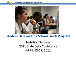 Nutrition Services 2011 State Data Conference APRIL 18-19, 2011