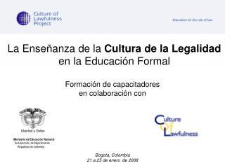 La Enseñanza de la  Cultura de la Legalidad  en la Educación Formal