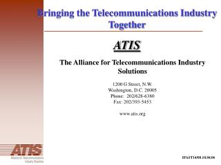 Bringing the Telecommunications Industry Together ATIS