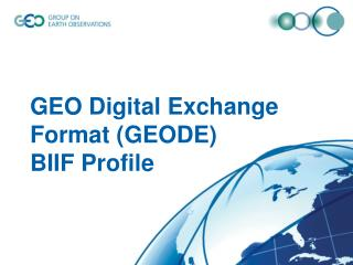 GEO Digital Exchange Format (GEODE) BIIF Profile