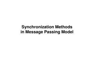 Synchronization Methods in Message Passing Model