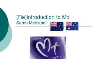 (Re)introduction to Mx Sarah Medland