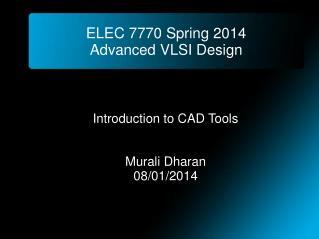 ELEC 7770 Spring 2014 Advanced VLSI Design