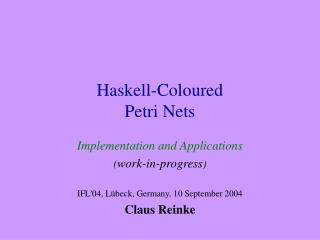 Haskell-Coloured Petri Nets