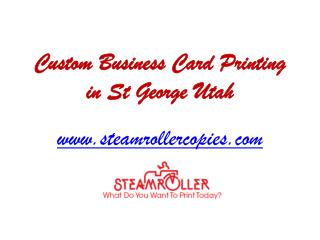 Custom Business Card Printing in St George Utah - www.steamrollercopies.com