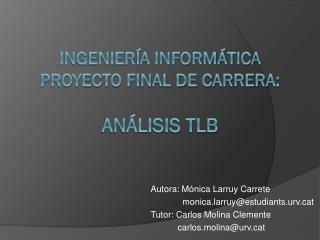 INGENIERÍA INFORMÁTICA PROYECTO FINAL DE CARRERA: ANÁLISIS TLB