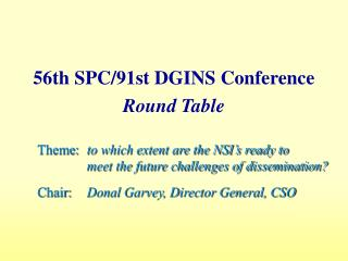 Theme: 	 to which extent are the NSI�s ready to  meet the future challenges of dissemination?