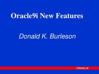 Oracle9i New Features Donald K. Burleson