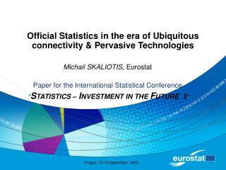 Official Statistics in the era of Ubiquitous connectivity & Pervasive Technologies