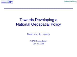 Towards Developing a  National Geospatial Policy