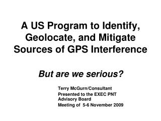 A US Program to Identify, Geolocate, and Mitigate Sources of GPS Interference