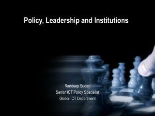 Policy, Leadership and Institutions