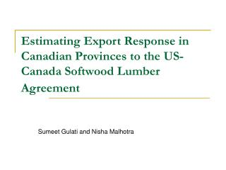 Estimating Export Response in Canadian Provinces to the US-Canada Softwood Lumber Agreement