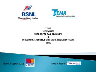 TEMA   WELCOMES SHRI GOPAL DAS, CMD BSNL & DIRECTORS, EXECUTIVE DIRECTOR, SENIOR OFFICERS BSNL