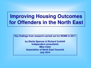 Improving Housing Outcomes  for Offenders in the North East