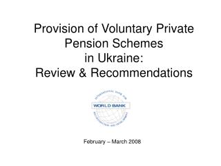 Provision of Voluntary Private Pension Schemes  in Ukraine: Review & Recommendations