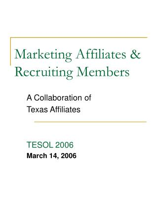 Marketing Affiliates & Recruiting Members