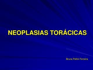NEOPLASIAS TOR�CICAS