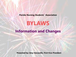 Florida Nursing Students �  Association BYLAWS Information and Changes