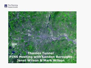 Thames Tunnel PINS Meeting with London Boroughs  Janet Wilson & Mark Wilson