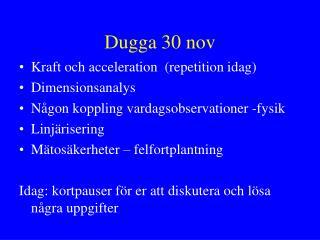 Dugga 30 nov